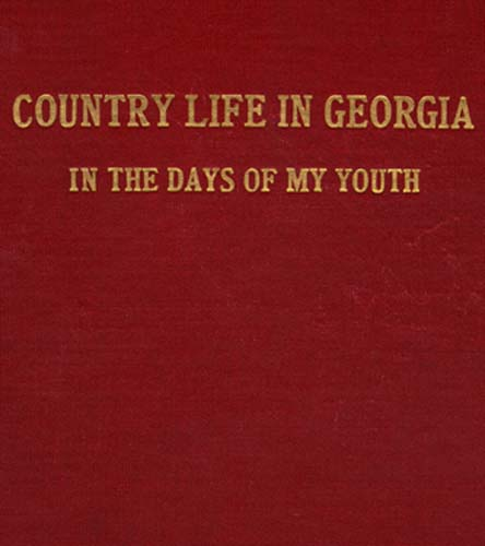 Rebecca Latimer Feltonuntry Life In Georgia In The Days Of My Youth
