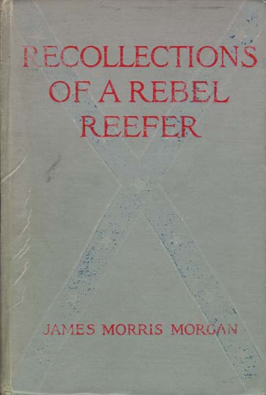 James Morris Morgan 1845 1928 Recollections Of A Rebel Reefer