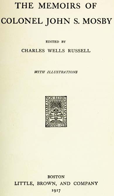 John Singleton Mosby 1833 1916 The Memoirs Of Colonel John S