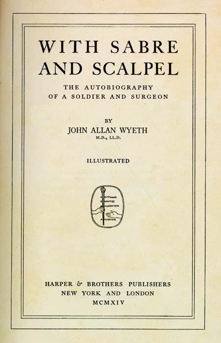 John A Wyeth John Allan 1845 1922 With Sabre And Scalpel The