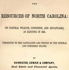 Bannister, Cowan & Company The Resources of North Carolina: Its ...