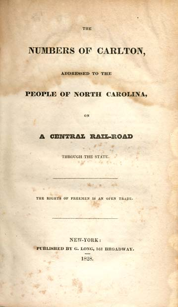Joseph Caldwell, The Numbers of Carlton, Addressed to the People of North Carolina, on a Central Rail-Road Through the State. The Rights of Freemen is an Open Trade. (New York: G. Long, 1828), Title Page, accessed on March 25, 2017, http://docsouth.unc.edu/nc/caldwell/title.html.