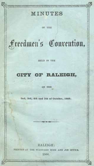 freedmen u0026 39 s convention  1866   raleigh  n c    minutes of