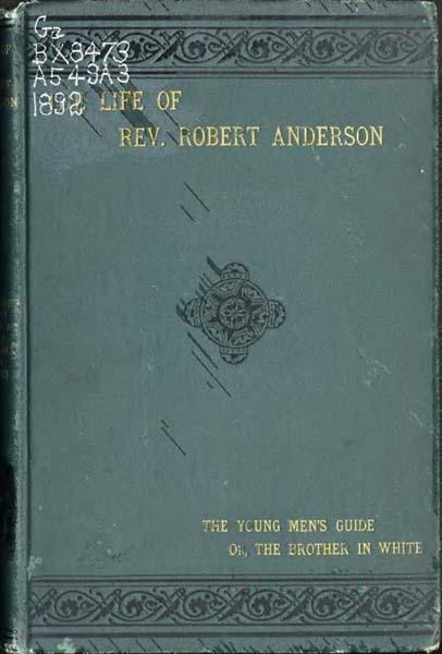 Robert Anderson, b  1819  The Life of Rev  Robert Anderson