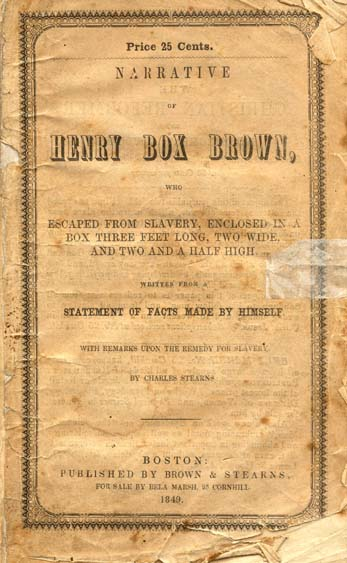 henry box brown  b  1816  narrative of henry box brown