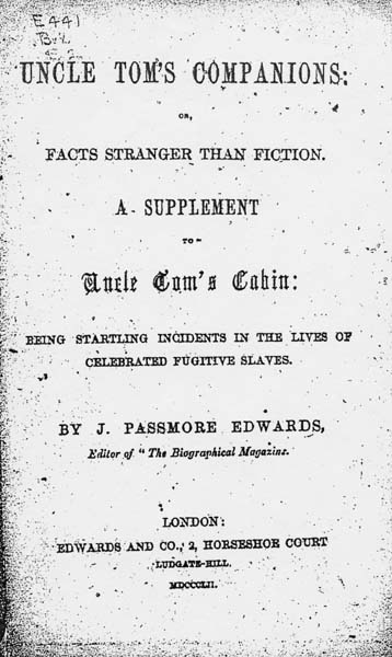 John Passmore Edwards 1823 1911 Uncle Tom S Companions Or Facts Stranger Than Fiction A Supplement To Uncle Tom S Cabin Being Startling Incidents In The Lives Of Celebrated Fugitive Slaves