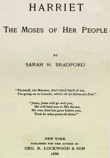 Sarah H. Bradford. Harriet, the Mosesof Her People.