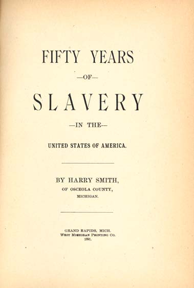 Harry Smith, b  1815?  Fifty Years of Slavery in the United States