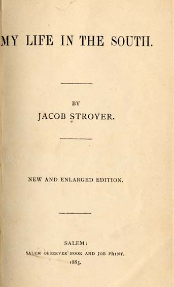 the life of jacob stroyer an emancipated slave Jacob stroyer wrote of his life as a slave born on kensington plantation titled my  life in the south he was able to write this memoir as a freed man following.