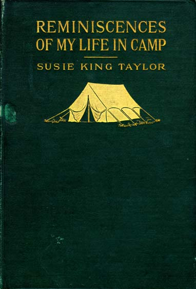 Taylor, Susie King, b. 1848. Reminiscences of my Life in