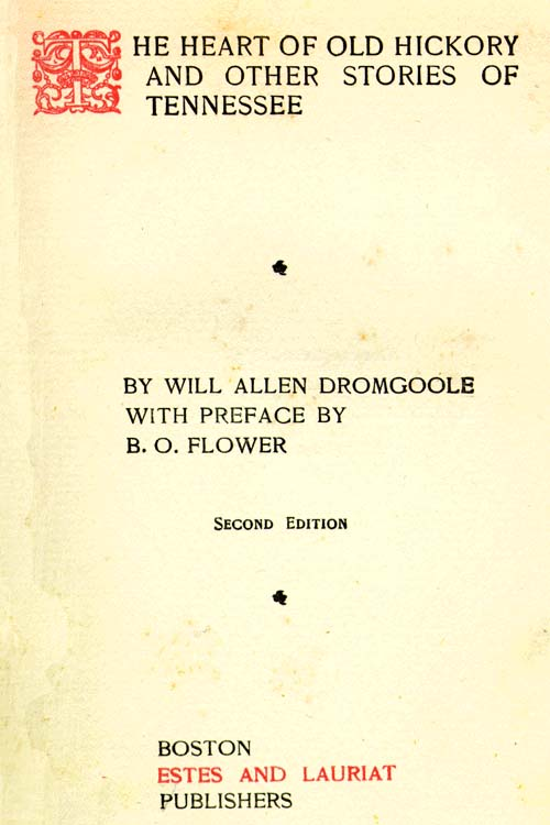 Will Allen Dromgoole 1860 1934 The Heart Of Old Hickory And Other