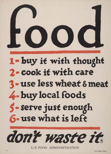 Artist: F. G. Cooper, b. 1883 Title: Food... Don't Waste It. Publisher: U.S. Food Administration, Date: [between 1914 and1918].