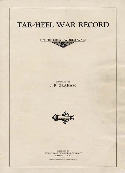 J. R. Graham. Tar-Heel War Record (In the Great World War)
